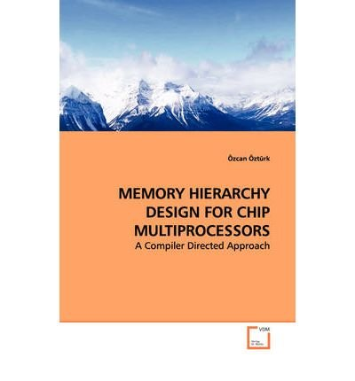 Memory Hierarchy Design for Chip Multiprocessors - A Compiler Directed Approach (Paperback) - Common ebook