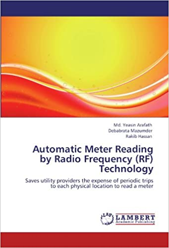 Automatic Meter Reading by Radio Frequency (RF) Technology: Saves utility providers the expense of periodic trips to each physical location to read a meter
