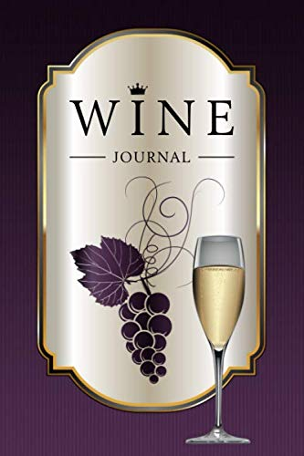 Wine Journal: Wine Tasting Notebook & Diary | Glass of Champagne and Purple Design (Gifts for Wine Lovers)