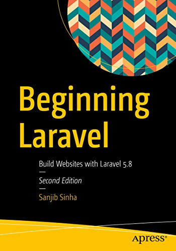 Beginning Laravel : Build Websites with Laravel  5.8