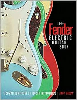 The Fender Electric Guitar Book: A Complete History of Fender