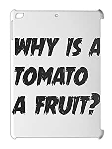 why is a tomato a fruit? iPad air plastic case