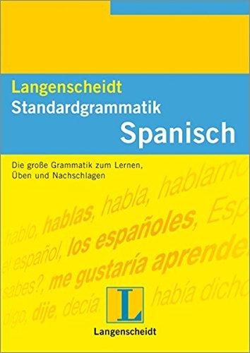 Langenscheidt Standardgrammatik: Spanisch. Die große Grammatik zum Lernen, Üben und Nachschlagen