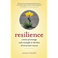 Resilience: A Story of Courage and Triumph in the Face of Recurrent Cancer