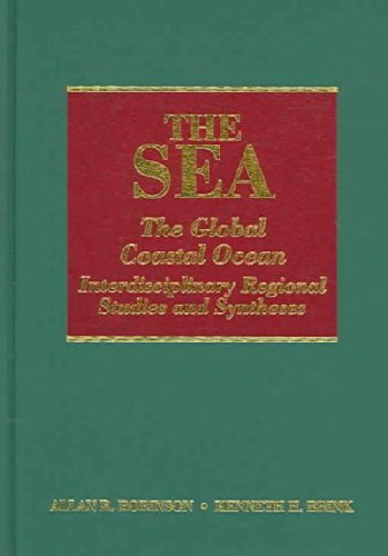 The Sea, Volume 14A: The Global Coastal Ocean: Interdisciplinary Regional Studies and Syntheses (The Sea: Ideas and Obse
