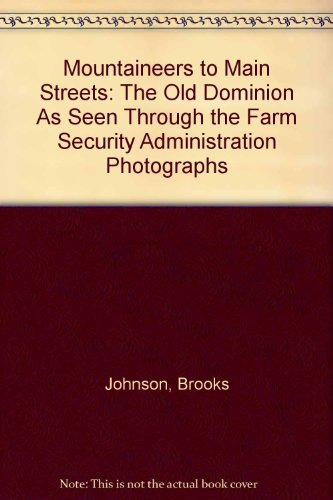 Mountaineers to Main Streets: The Old Dominion As Seen Through the Farm Security Administration Photographs