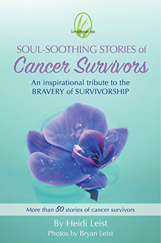 Lemongrass Spa: Soul-Soothing Stories of Cancer Survivors (Lemongrass Spa Soul-Southing -