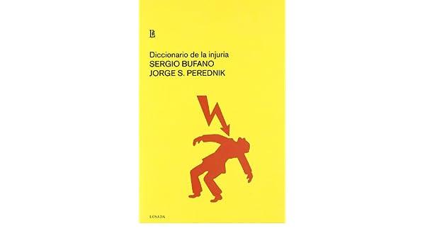 Diccionario De La Injuria: Amazon.es: Sergio Bufano: Libros