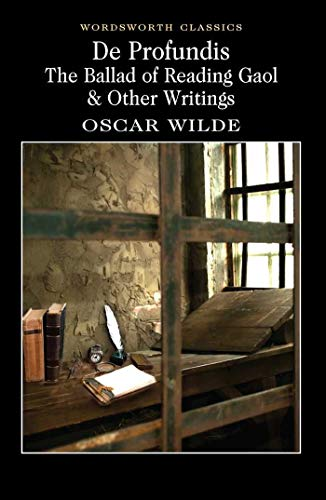 De Profundis: The Ballad of Reading Gaol and Other Writings