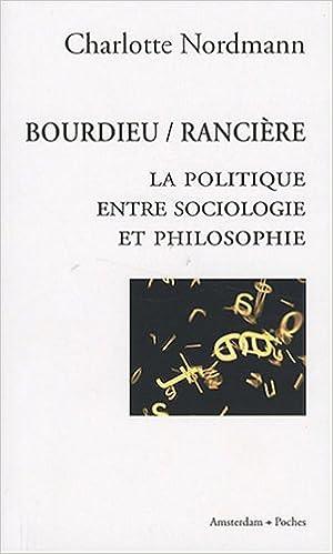 Lire en ligne Bourdieu / Rancière : La politique entre sociologie et philosophie pdf epub