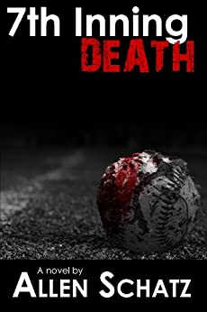 7th Inning Death (Marshall Connors Series Book 2) (English Edition) por [Schatz, Allen]