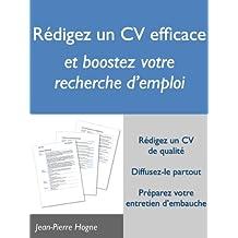 Rédigez un CV efficace et boostez votre recherche d'emploi (Efficacité personnelle et recherche d'emploi) (French Edition)