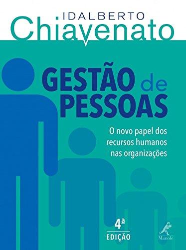 Gestão de Pessoas. O Novo Papel dos Recursos Humanos nas Organizações