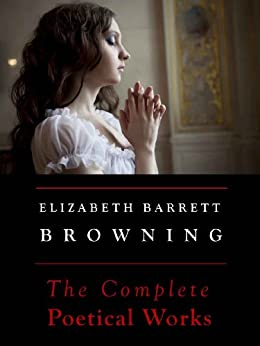 a biography of the life of elizabeth barrett browning and her literary works Poet elizabeth barrett browning  to her name and her work there's a fine biography  of her marriage to robert browning, her literary reputation.