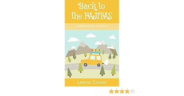 Back to the Fajitas (Meera Patel Cozy Mystery Series Book 4)