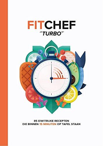 FitChef Turbo: 85 eiwitrijke recepten die binnen 15 minuten op tafel staan: Amazon.es: Mark van Oosterwijck, Karin Lassche, Clara ten Houte de Lange: Libros ...