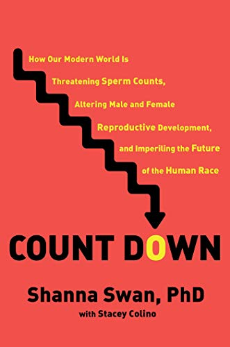 Book Cover: Count Down: How Our Modern World Is Threatening Sperm Counts, Altering Male and Female Reproductive Development, and Imperiling the Future of the Human Race