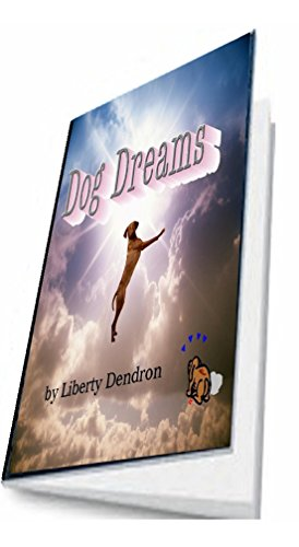 Book: Dog Dreams by Liberty Dendron