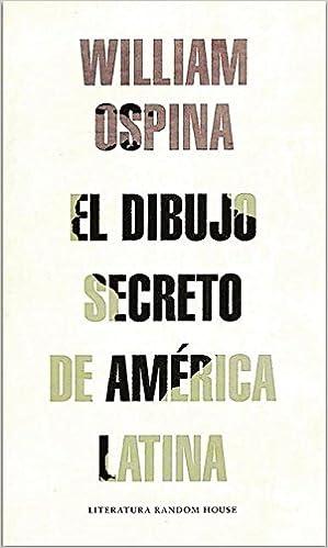 El dibujo secreto de Amrica Latina Spanish Edition William