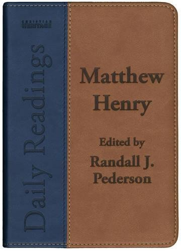 Daily Readings - Matthew Henry: Edited by Randall J. Pederson