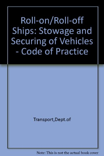 Roll-on/Roll-off Ships: Stowage and Securing of Vehicles - Code of Practice