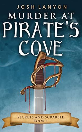 Murder at Pirate's Cove: An M/M Cozy Mystery (Secrets and Scrabble Book 1) by [Lanyon, Josh]