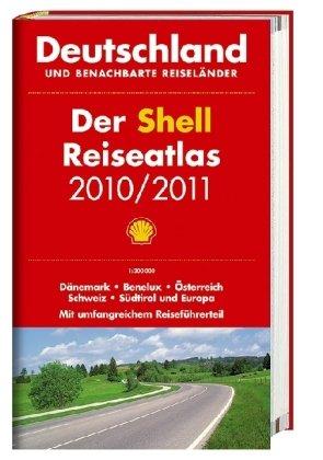 Der Shell Reiseatlas 2010/2011: Deutschland und benachbarte Reiseländer 1:300.000