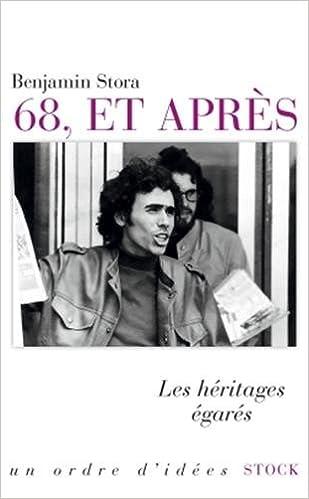Image result for 68, et Après. Les héritages égarés. Benjamin Stora. Stock. 2018.