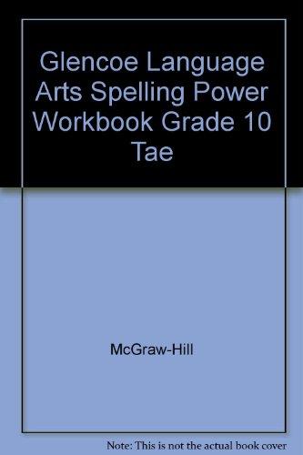 Glencoe Language Arts Spelling Power Workbook, Grade 10, Teachers Annotated Edition
