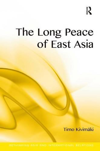 The Long Peace of East Asia (Rethinking Asia and International Relations)