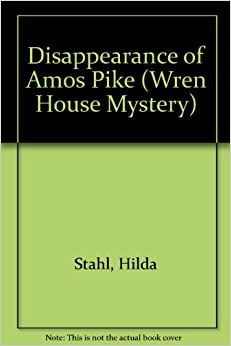 The Disappearance of Amos Pike (Wren House Mystery #2)