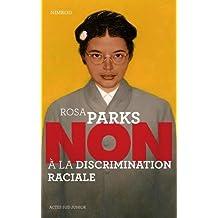 ROSA PARKS : NON À LA DISCRIMINATION RACIALE N.É.