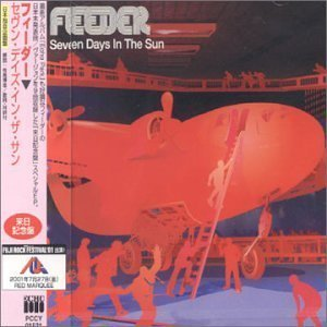 Seven Days in the Sun by Feeder (Upper Feeder)