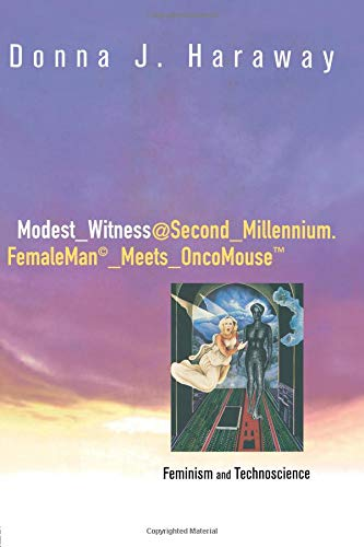Modest_Witness@Second_Millennium.FemaleMan_Meets_OncoMouse by Donna J. Haraway.pdf