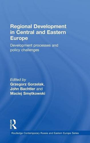 Regional Development in Central and Eastern Europe: Development processes and policy challenges (Routledge Contemporary