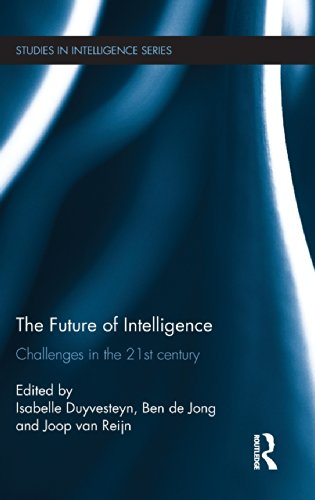 The Future of Intelligence: Challenges in the 21st century (Studies in Intelligence)From Routledge