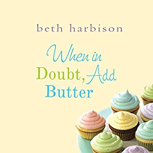 When in Doubt, Add Butter Audiobook