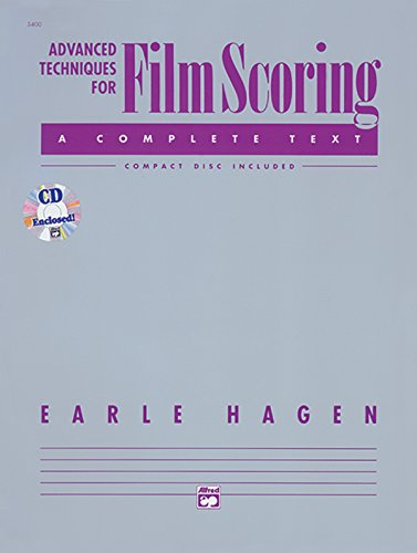 Advanced Techniques for Film Scoring: Book and CD by Earle Hagen