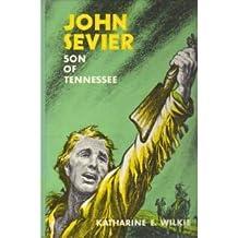 John Sevier: Son of Tennessee