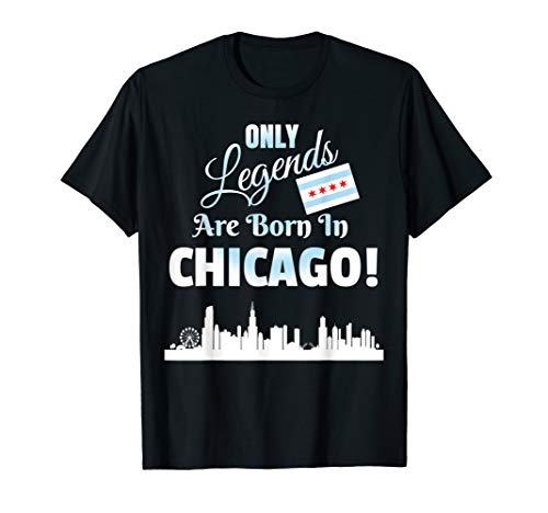 (Chicago T Shirt - Only Legends Are Born In Chicago! Tee)