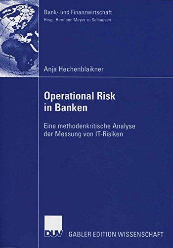 Operational Risk in Banken: Eine methodenkritische Analyse der Messung von IT-Risiken (Bank- und Finanzwirtschaft) (German Edition)