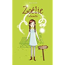 Zoélie l'allumette 04 : le voleur de tartes (French Edition)