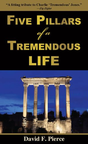 Read Online Five Pillars of a Tremendous Life: Inside Out Living and What Matters Most ebook
