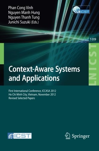 Context-Aware Systems and Applications: First International Conference, ICCASA 2012, Ho Chi Minh City, Vietnam, November 26-27, 2012, Revised Selected ... and Telecommunications Engineering) by Brand: Springer