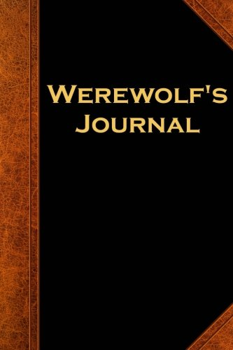 Werewolf's Journal Vintage Style: (Notebook, Diary, Blank Book) (Scary Halloween Journals Notebooks Diaries)
