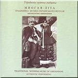 Traditional Wedding Music of Ukrainians. Authentic Performing / Mnogaya ltsta. Traditstsjna muzika ukrachns'kogo vestsllya. Avtentichne vikonannya.