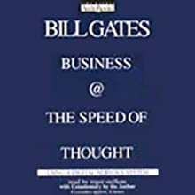Business @ the Speed of Thought: Using a Digital Nervous System Audiobook by Bill Gates (Founder,  CEO,  Microsoft) Narrated by Roger Steffens, Bill Gates
