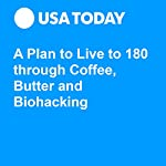 A Plan to Live to 180 through Coffee, Butter and Biohacking | Kimiya Manoochehri