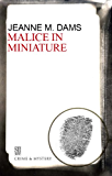 Malice in Miniature (A Dorothy Martin Mystery)