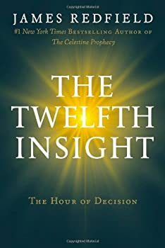 The Twelfth Insight: The Hour Of Decision 0446575968 Book Cover
